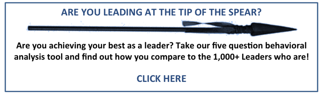 Are You Leading at the Tip of the Spear?