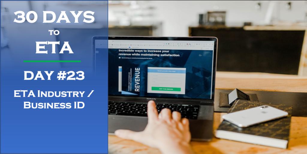 30 Days to ETA - ETA Industry / Business ID