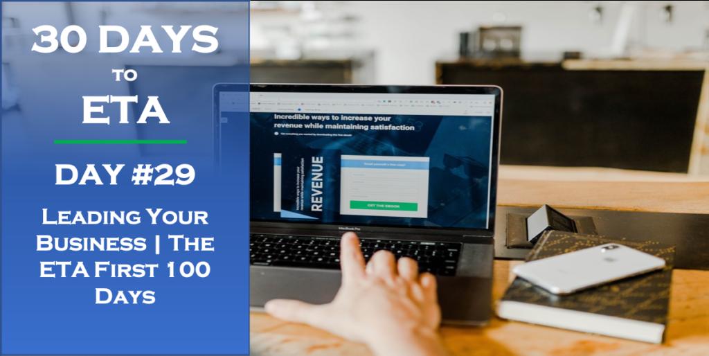 30 Days to ETA - Leading Your Business | The ETA First 100 Days
