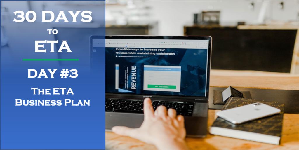 30 Days to ETA Day 3 The ETA Business Plan